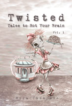 Twisted: Tales to Rot Your Brain Vol. 1 cover